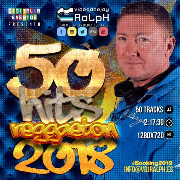 VideoDJ RaLpH - 50 Hits Reggaeton 2018
