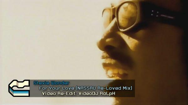 Stevie Wonder - For Your Love (NASSAU Re-Loved Mix)