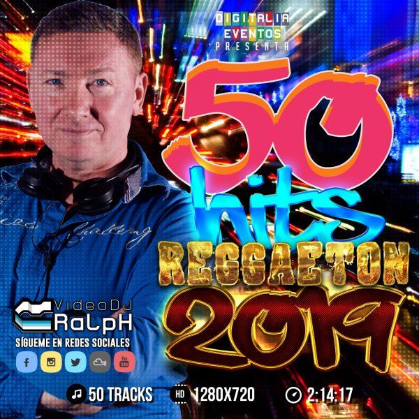 VideoDJ RaLpH - 50 Hits Reggaeton 2019