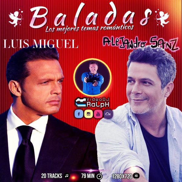 VideoDJ RaLpH - Baladas (Luis Miguel vs Alejandro Sanz)