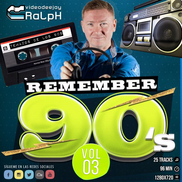 VideoDJ RaLpH - Remember 90s Vol 03