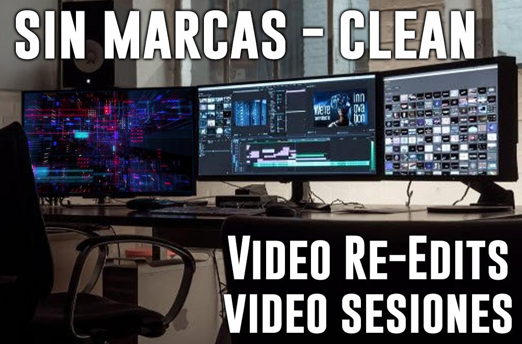 Re-Edits y VideoSesiones sin marcas