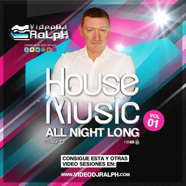 VideoDJ RaLpH - House Music All Night Long Vol 01