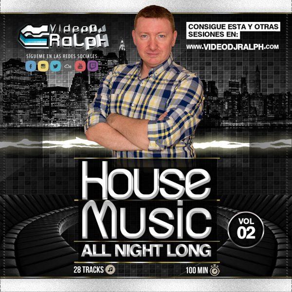 VideoDJ RaLpH - House Music All Night Long Vol 02