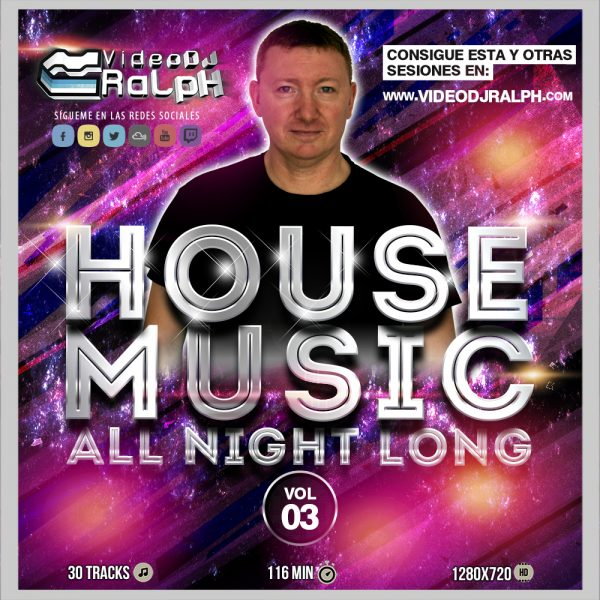 VideoDJ RaLpH - House Music All Night Long Vol 03
