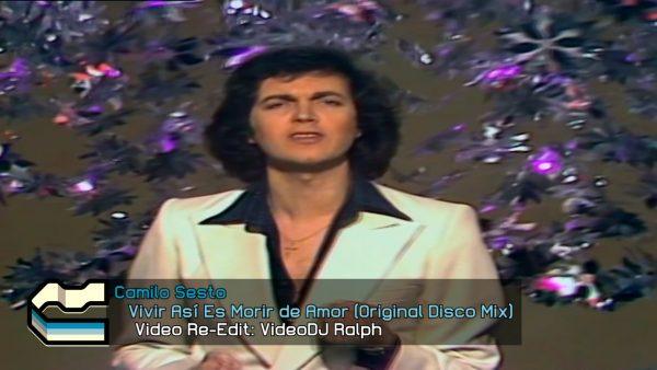 Camilo Sesto - Vivir Así Es Morir de Amor [VideoDJ RaLpH] [Radio Edit Disco Mix]