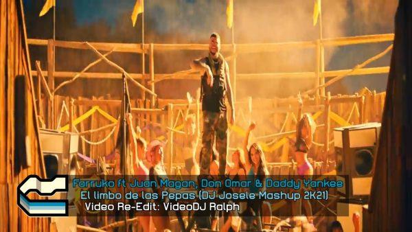 Farruko ft Juan Magan, Don Omar & Daddy Yankee - El limbo de las Pepas [VideoDJ RaLpH] [DJ Josele Mashup 2K21]