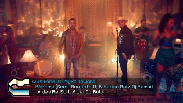 Luis Fonsi, Myke Towers - Besame [VideoDJ RaLpH] [Santi Bautista Dj & Ruben Ruiz Dj Remix]